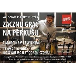 ZACZNIJ GRAĆ NA PERKUSJI - Warsztaty Perkusyjne z Marcinem Lewickim - 11.09.2016 Łódź