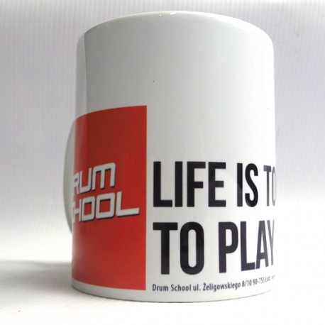 Life is too short not to play the drums - kubek dla każdego perkusisty!